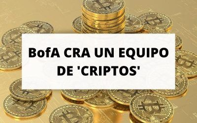 Enésimo empujón de Wall Street al bitcoin: BofA crea un equipo de 'criptos'